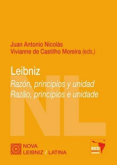 Nicolás & de Castilho (eds.): Leibniz. Razón, principios y unidad. Razão, principios e unidade.