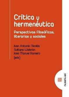 Nicolás, Wahnón & Romero (eds.): Crítica y Hermenéutica. Perspectivas filosóficas, literarias y sociales