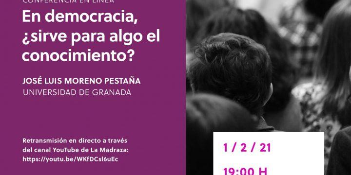 José Luis Moreno Pestaña: «En democracia, ¿sirve para algo el conocimiento?»