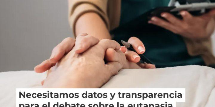 Necesitamos datos y transparencia para el debate sobre la eutanasia