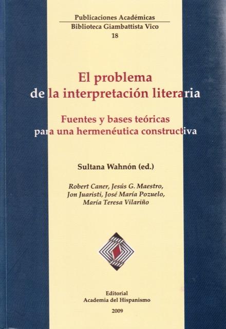El problema de la interpretación literaria - Sultana Wahnón (ed.) - 2009
